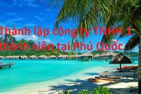 Dịch vụ thành lập công ty TNHH 1 thành viên tại Phú Quốc