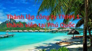 Thành lập công ty TNHH 1 thành viên tại Phú Quốc